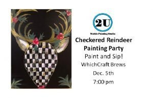 "2U Painting Studio ""Checkered Reindeer"" Project"